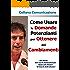 Come Usare le Domande Potenzianti per Ottenere dei Cambiamenti (Collana Comunicazione Vol. 6)
