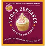 [( Vegan Cupcakes Take Over the World: 75 Dairy-Free Recipes for Cupcakes That Rule By Moskowitz, Isa Chandra ( Author ) Paperback Nov - 2006)] Paperback