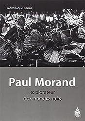 Paul Morand, explorateur des mondes noirs : Antilles, Etats-Unis, Afrique 1927-1930