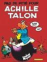 Achille Talon - Tome 13 - Pas de pitié pour Achille Talon par Greg