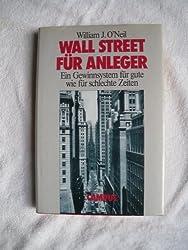 Wall Street für Anleger: Ein Gewinnsystem für gute wie für schlechte Zeiten