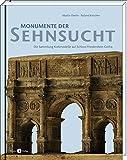 Monumente der Sehnsucht: Die Sammlung Korkmodelle auf Schloss Friedenstein Gotha