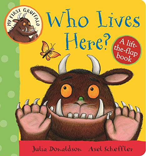 My First Gruffalo: Who Lives Here? Lift-the-Flap Book por Julia Donaldson