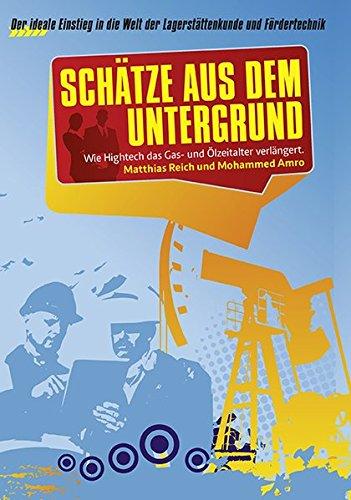 Schätze aus dem Untergrund: Der ideale Einstieg in die Welt der Lagerstättenkunde und Fördertechnik