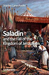 Saladin and the Fall of the Kingdom of Jerusalem