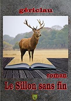 Le Sillon sans fin par [Gériclau, Gérard, Gériclau, Claudine]