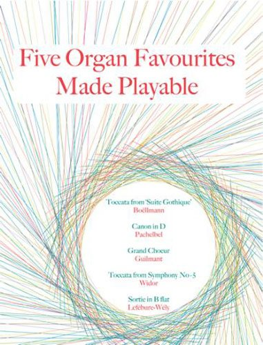 Five Organ Favourites Made Playable – Organ – Pedals – Book