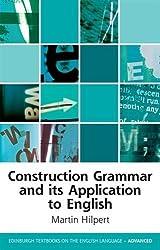 Construction Grammar and its Application to English (Edinburgh Textbooks on the English Language Advanced EUP) by Martin Hilpert (2014-04-30)