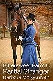 Bittersweet Farm 11: Partial Stranger