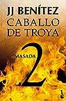 Masada. Caballo de Troya 2 par J. J. Benitez