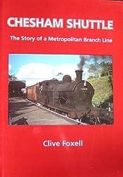Chesham Shuttle: The Story of a Metropolitan Branch Line