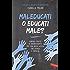 Maleducati o educati male?: Consigli pratici di un'insegnante per una nuova intesa tra scuola e famiglia