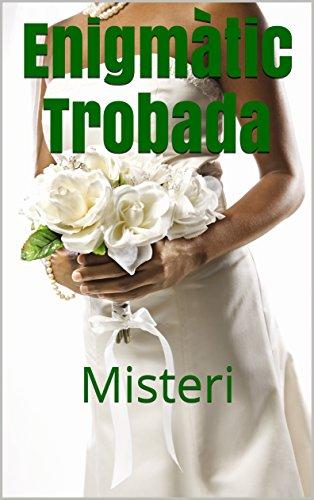 Enigmàtic Trobada: Misteri (Catalan Edition) por Soledad Toro
