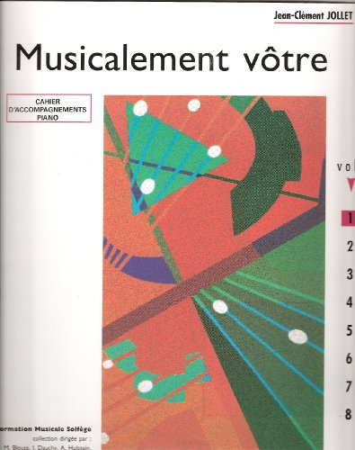 Musicalement vôtre : Cahier d'accompagnements piano (Formation musicale solfège)
