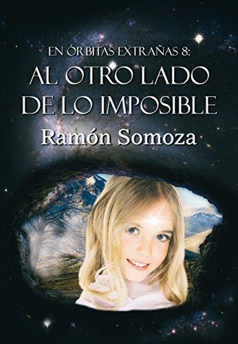 Al otro lado de lo imposible (En órbitas extrañas nº 8) por Ramón Somoza
