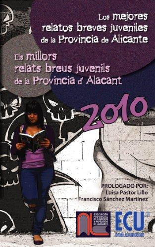 Los mejores relatos breves juveniles de la provincia de Alicante 2010 par José Antonio López Vizcaíno