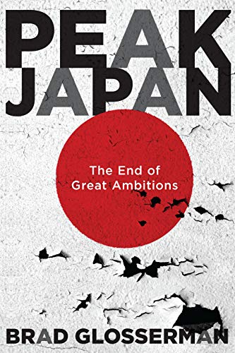Peak Japan: The End of Great Ambitions (English Edition)