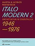 Italomodern 2: Architektur in Oberitalien 1946-1976
