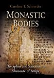Monastic Bodies: Discipline and Salvation in Shenoute of Atripe: Dicipline and Salvation in Shenoute of Atripe (Divinations: Rereading Late Ancient Religion)