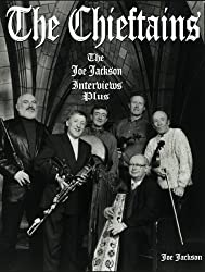 The Chieftains: The Joe Jackson Interviews Plus (English Edition)