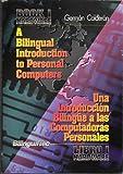 Image de A Bilingual Introduction to Personal Computers =: UNA Introducciaon Bilingeue a Las Computadoras Personales