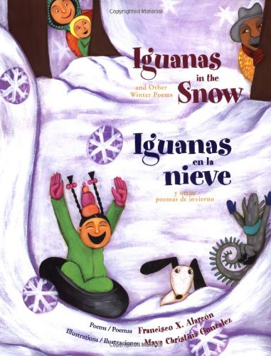 Iguanas in the Snow/Iguanas En La Nieve (The Magical Cycle of the Seasons Series) por Francisco X. Alarcon