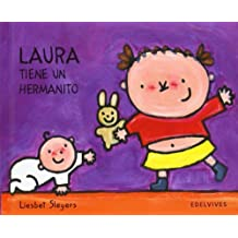 Laura tiene un hermanito/ Laura Has a Little Brother (Spanish Edition) by Liesbet Slegers (2008-05-30)