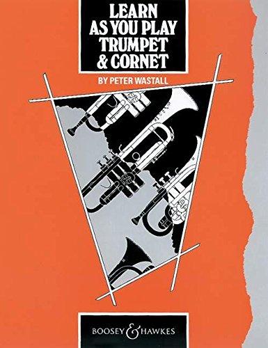 Learn As You Play Trumpet & Cornet (englische Ausgabe): Trompete (Kornett).