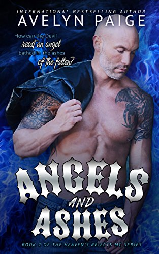 Angels and Ashes (Heaven's Rejects MC Book 2) (English Edition)