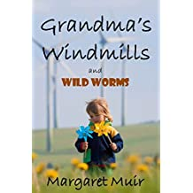 Grandma's Windmills: and Wild Worms