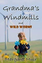 Grandma's Windmills: and Wild Worms