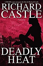 Deadly Heat (Nikki Heat - edizione italiana Vol. 5)