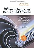 Wissenschaftliches Denken und Arbeiten: Eine Einführung und Anleitung für pädagogische Studiengänge
