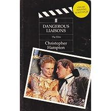 Dangerous Liaisons: The Film by Christopher Hampton (1989-04-03)