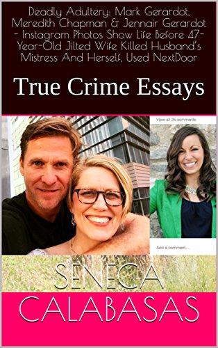 Deadly Adultery: Mark Gerardot, Meredith Chapman & Jennair Gerardot - Instagram Photos Show Life Before 47-Year-Old Jilted Wife Killed Husband's Mistress True Crime Essays (English Edition)