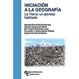 Iniciación a la Geografía. La Tierra: Un planeta habitado (Manuales)