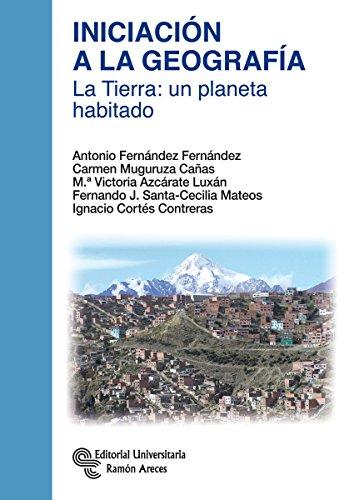 Iniciación a la Geografía. La Tierra: Un planeta habitado (Manuales) por Antonio Fernández Fernández