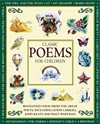 Classic Poems for Children: Classic Verse from the Great Poets, Including Lewis Carroll, John Keats and Walt Whitman by Nicola Baxter (28-Feb-2011) Hardcover