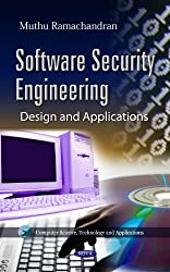 Software Security Engineering: Design & Applications (Computer Science, Technology and Applications)