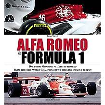 Alfa Romeo & Formula 1. Ediz. italiana e inglese (Grandi corse su strada e rallies)
