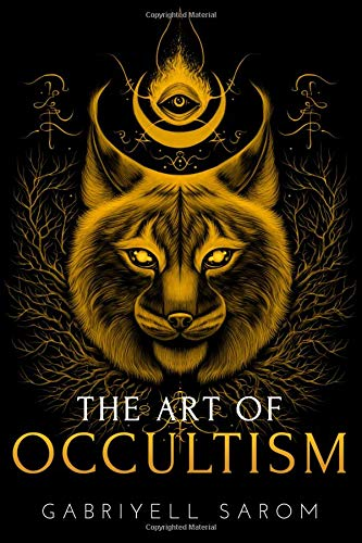 The Art of Occultism: The Secrets of High Occultism & Inner Exploration (Sacred Mystery)