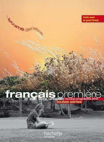 L'écume des lettres : nouveau programme 2010 : Livre unique de Français premiere par P. Bruley