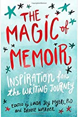 The Magic of Memoir: Inspiration for the Writing Journey Paperback