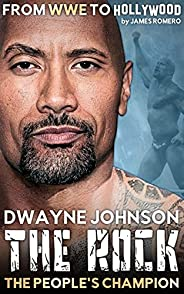 """Dwayne """"The Rock"""" Johnson: The People's Champion - From WW"""