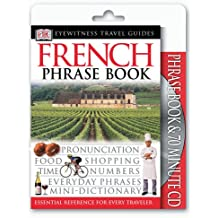 Eyewitness Travel Guides: French Phrase Book & CD (DK Eyewitness Travel Packs)