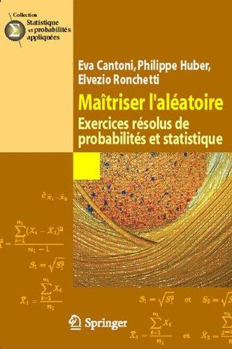 Matriser l'alatoire. : Exercices rsolus de probabilits et statistique