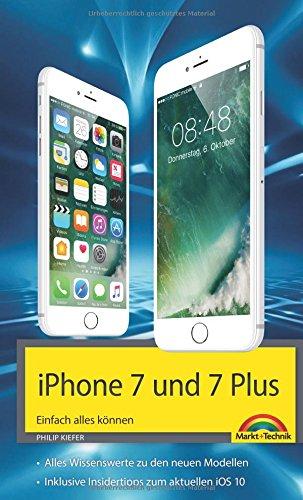 iPhone 7 und 7 Plus Einfach alles können - Die Anleitung zum neuen iPhone mit iOS 10 Buch-Cover