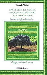 Sagesses de l'olivier : Contes kabyles, édition bilingue berbère-français
