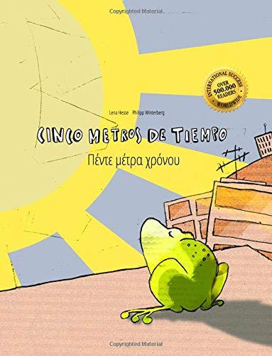Cinco metros de tiempo/Pénte métra chrónou: Libro infantil ilustrado español-griego (Edición bilingüe) por Philipp Winterberg