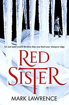 Red Sister (Book of the Ancestor, Book 1) di [Lawrence, Mark]